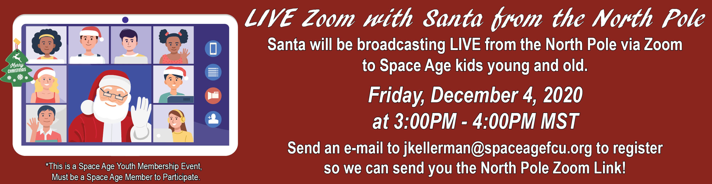 Cartoon of Santa in a Zoom Meeting with kids. Title Says, LIVE Zoom with Santa from the North Pole. Friday Dec. 4, 2020 3 to 4 PM