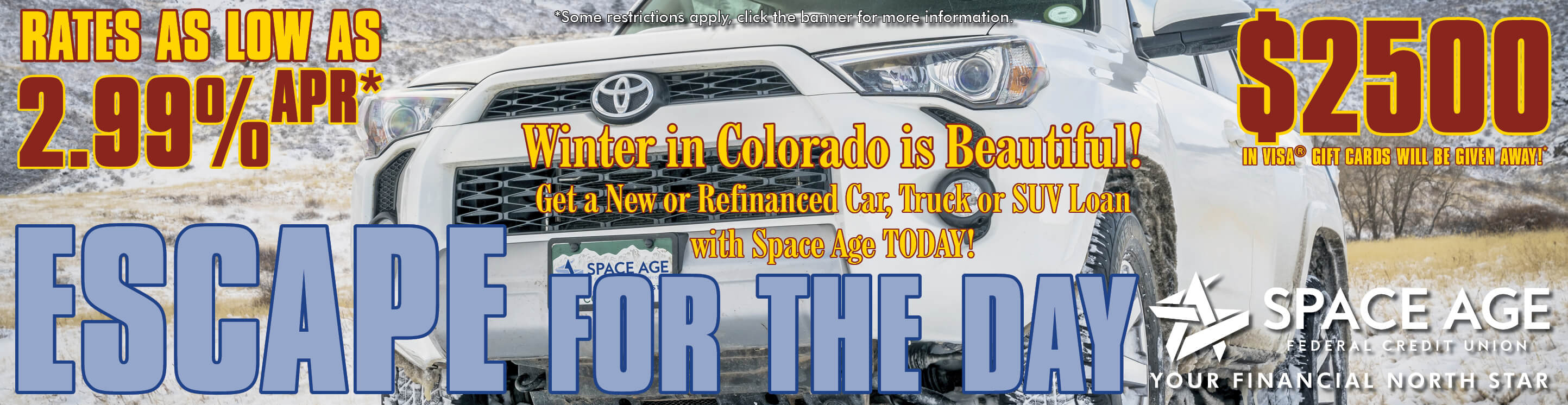 In the banner is a white SUV in from of snow covered Colorado Mountains. The text says, Escape for the Day! Winter is Beautiful in Colorado, Get a New or Refinanced Car, Truck or SUV Loan Today! Rates as low as 2.99% APR.
