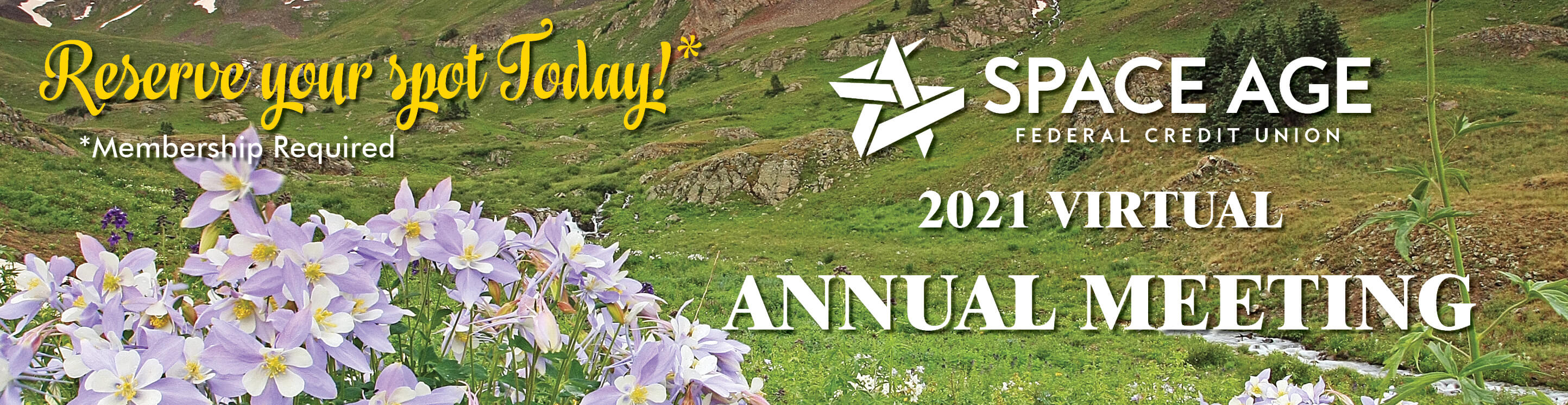 The banner shows a field of green grass and Columbine flowers on a mountain side. The Wording reads, 2021 Virtual Annual Meeting, Reserve Your Spot Today, Membership required.