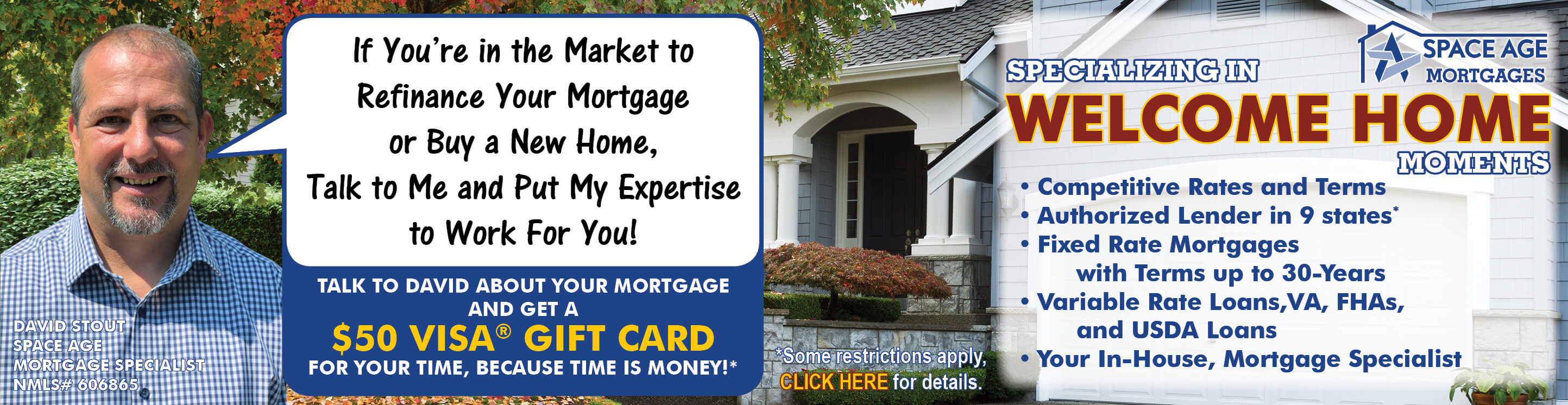 Blue House with fall colored leaves on the ground. Picture of David Stout, Mortgage Specialist on the right. Text reads Specializing in Welcome Home Moments.