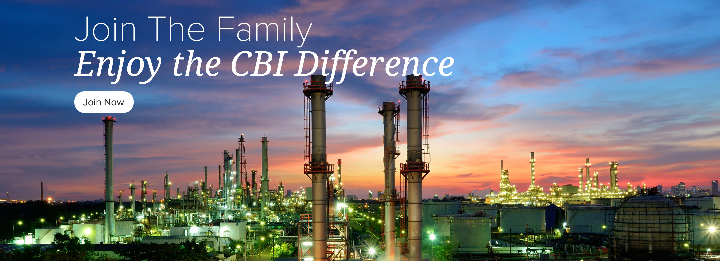 Join The Family. Enjoy the CBI Difference. Join Now.
