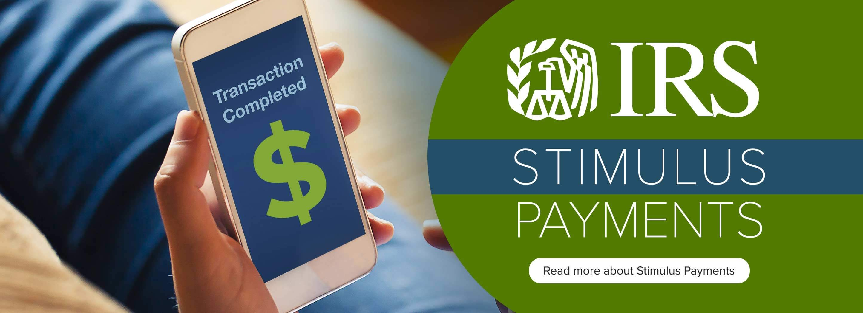 IRS STIMULUS PAYMENTS - Read More about Stimulus Payments