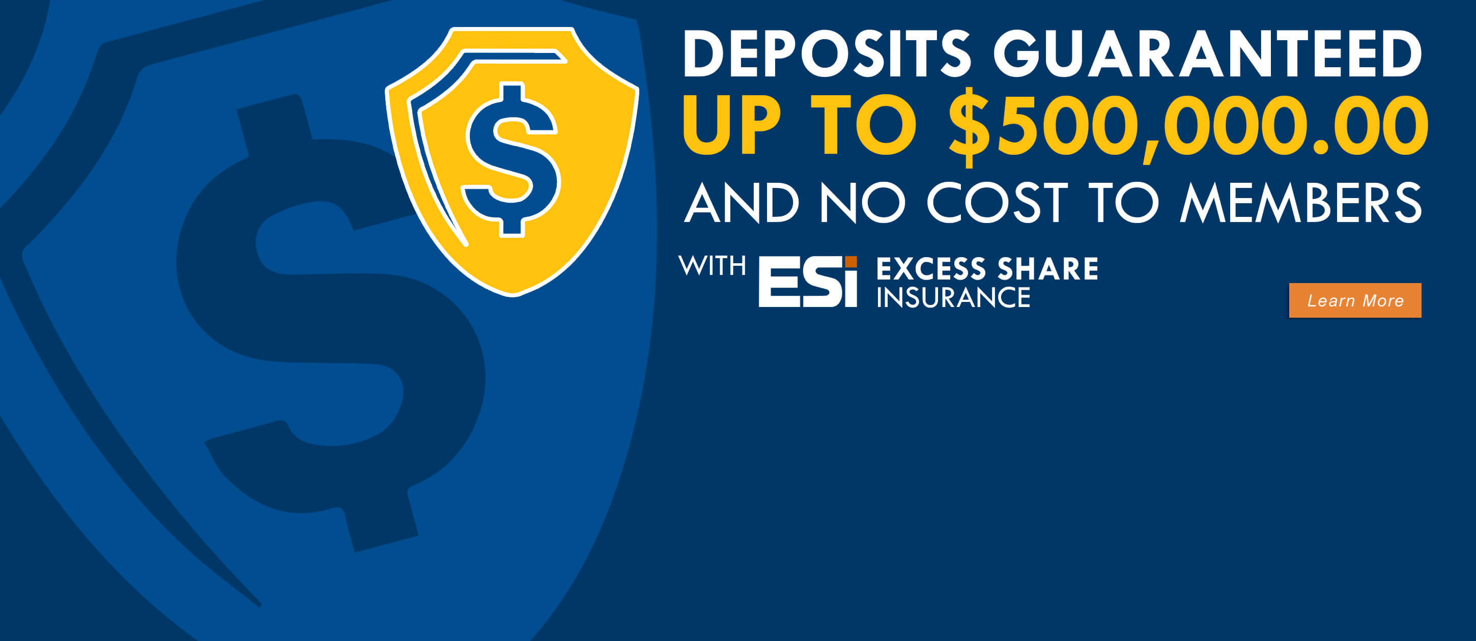 Deposits guaranteed up to $5000,000.00 and no cost to members. ESI Insurance. Learn More