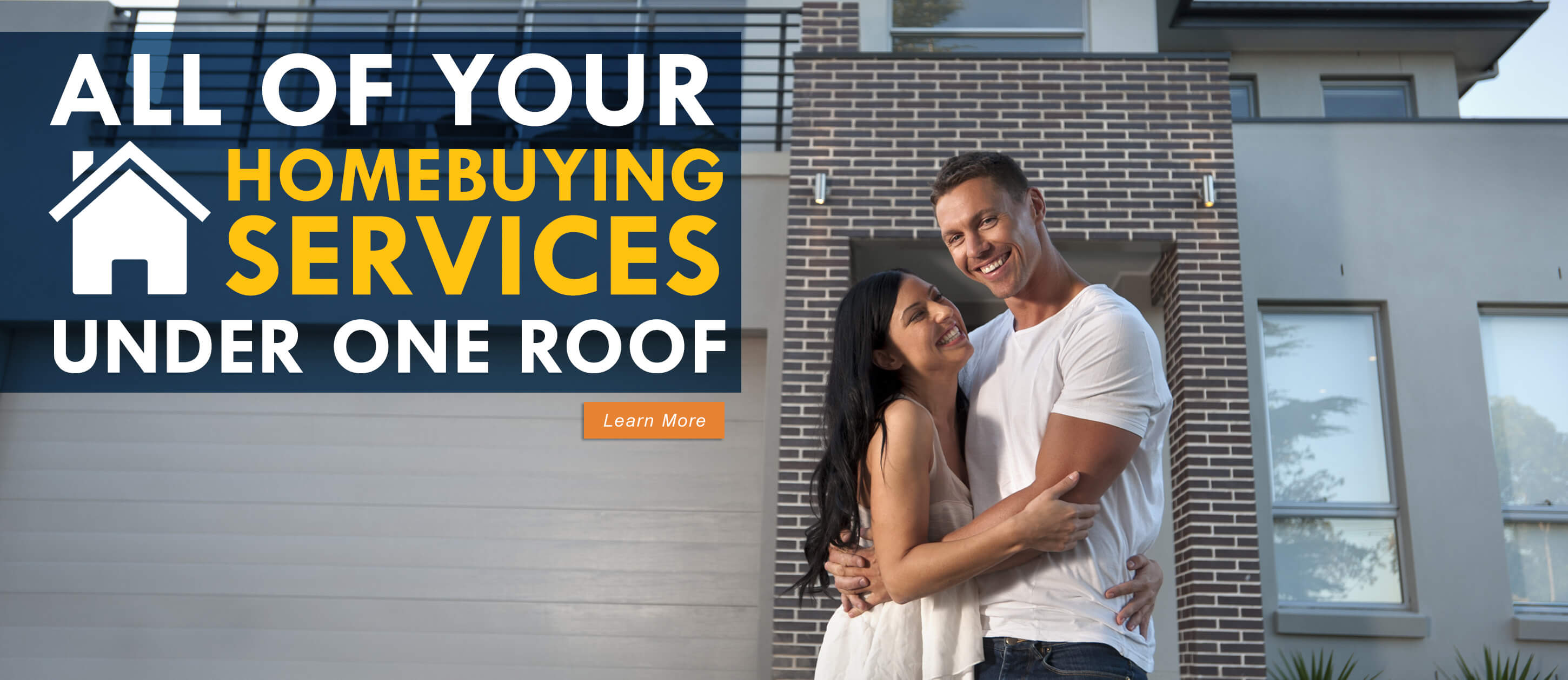 All of your Homebuying Services Under One Roof. Learn more