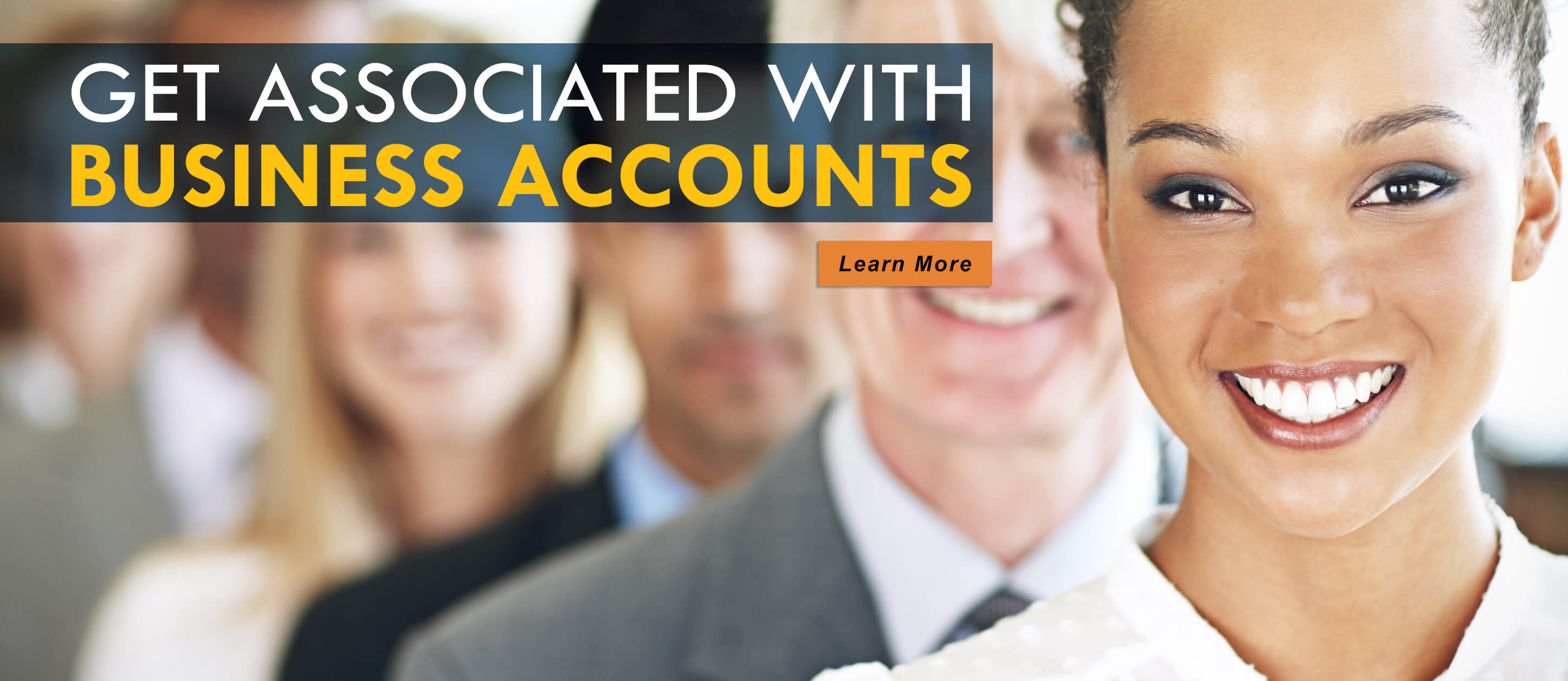 Get associated with Business Accounts. Learn more