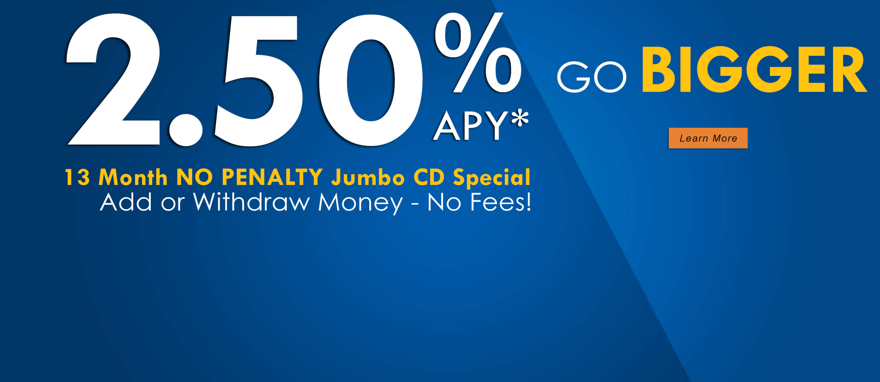 2.50% No Penalty Jumbo CD