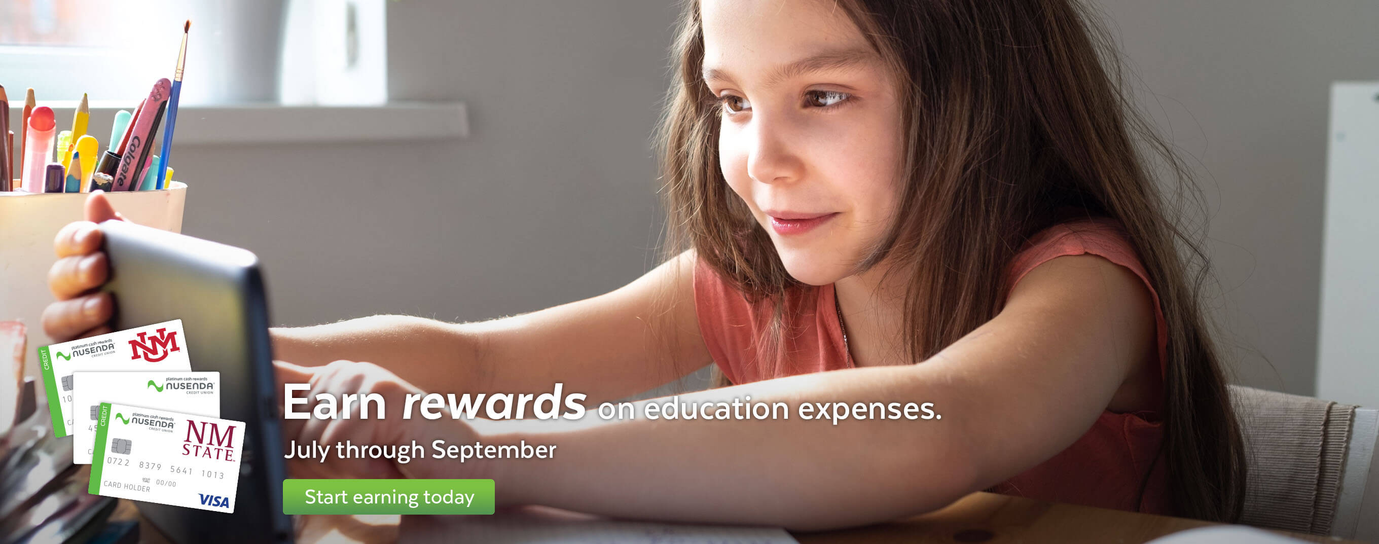Earn rewards on education expenses now through September.