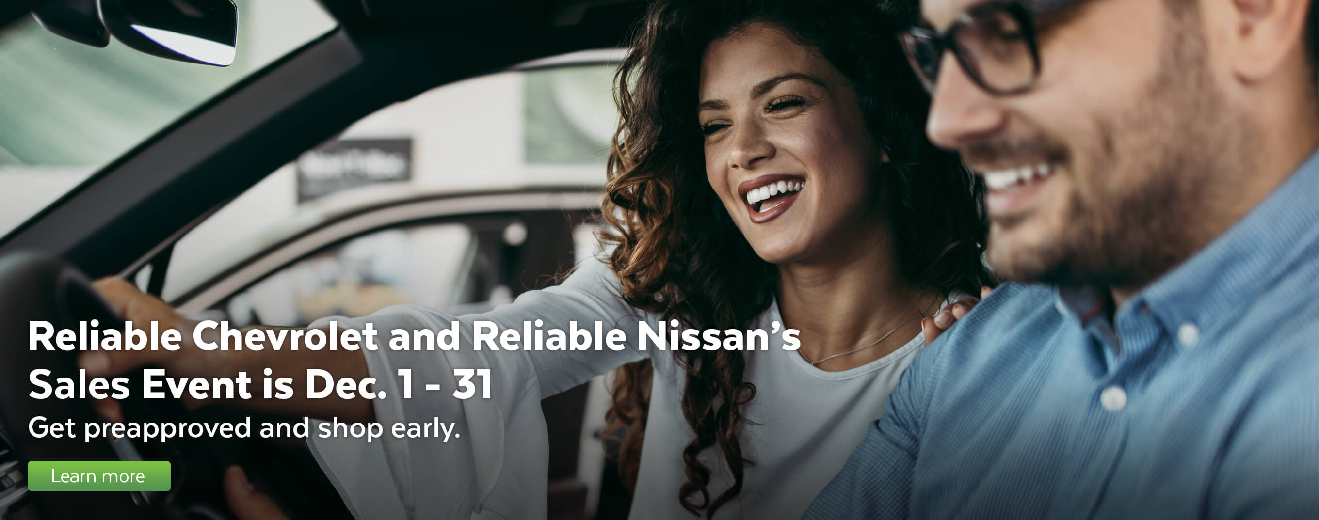 Reliable Chevrolet and Reliable Nissan's sales event is December 1-31.