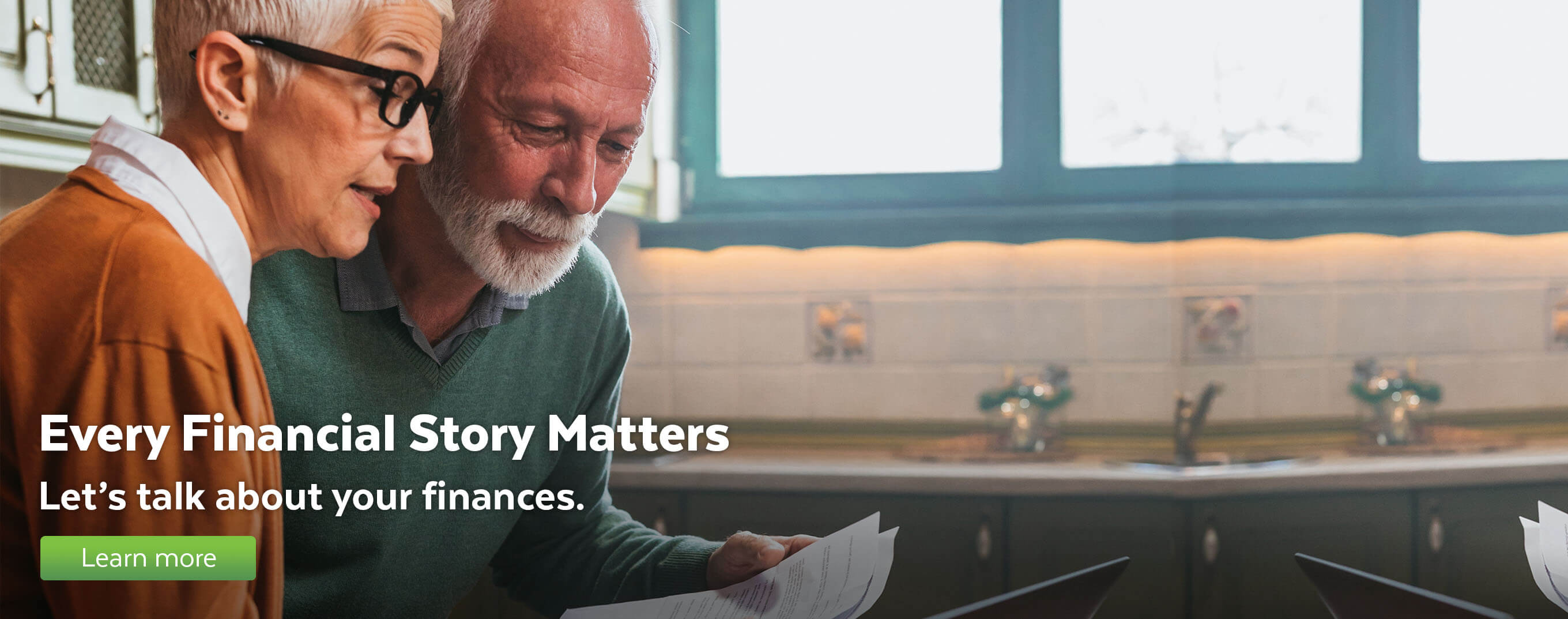 Every financial story matters. Let's talk about your finances.