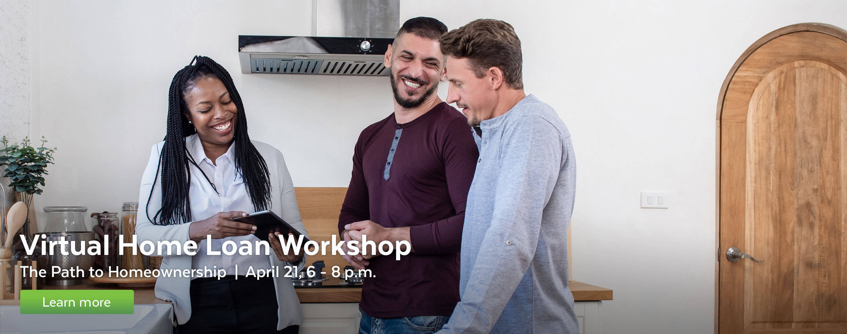 Attend a virtual Home Loan Workshop on April 21.