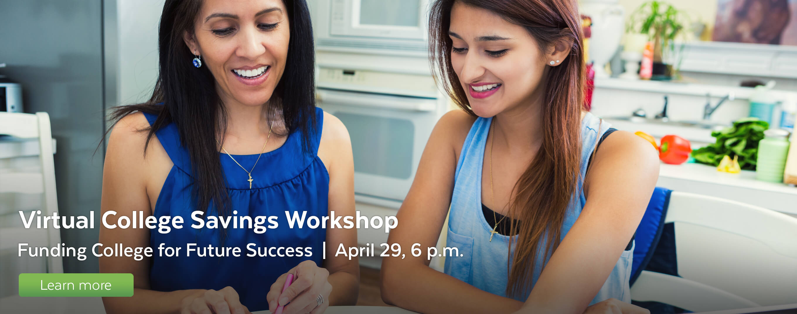 Attend the Virtual College Savings workshop on April 29 at 6:00 p.m.