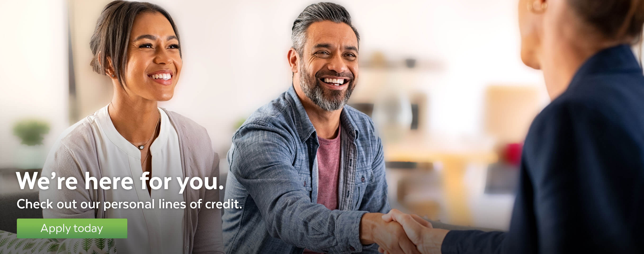We're here for you. Check out our personal lines of credit.
