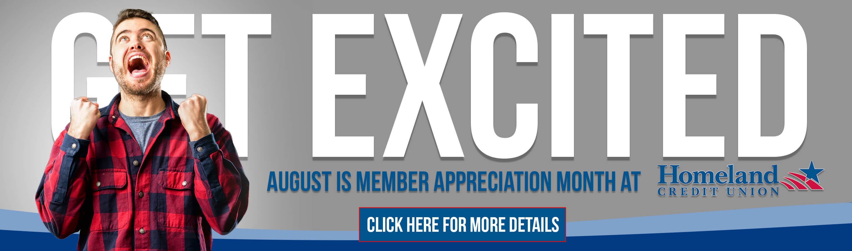 Get Excited August is Member Appreciation month at Homeland Credit Union Click Here for More Details