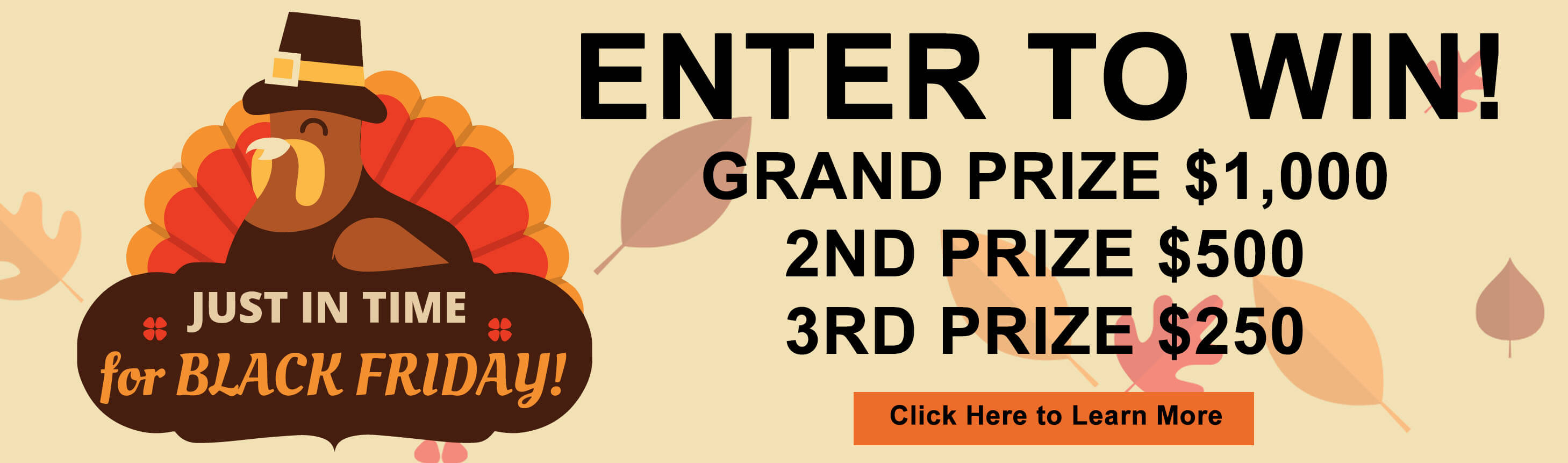 Just in time for Black Friday! Enter to win! Grand Prize $1,000 2nd Prize $500 3rd Prize $250