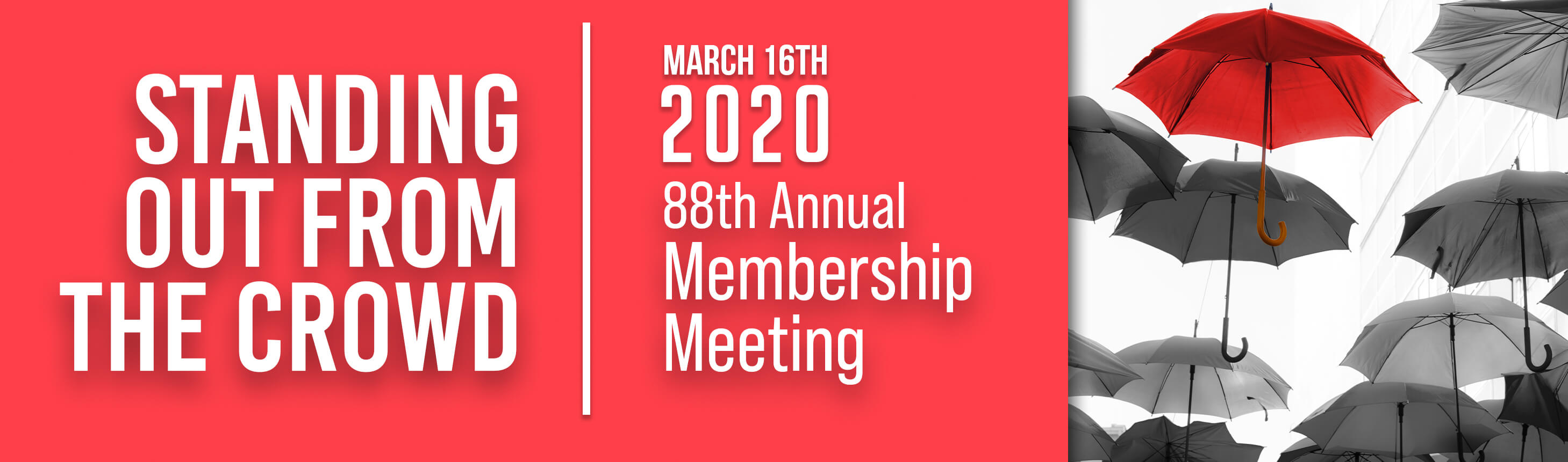 Standing Out From The Crowd March 16th 2020 88th Annual Membership Meeting