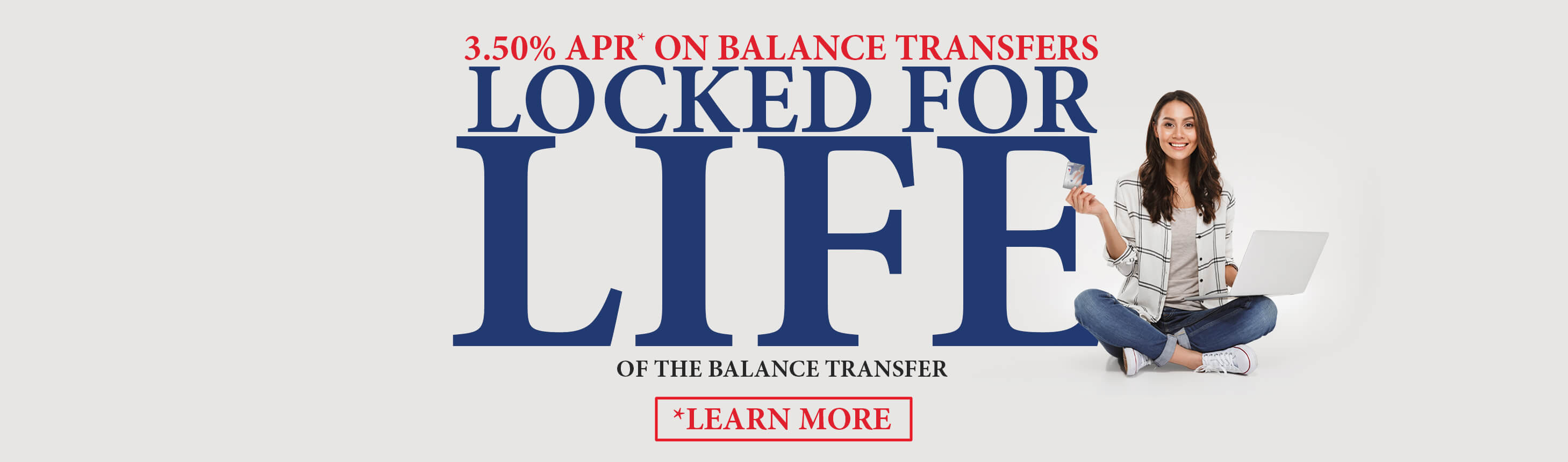 *APR = Annual Percentage Rate. Come by any branch location, call 740-775-3331, or visit https://www.homelandcu.com/lending/balance-transfer-form. The balance transfer process can take up to a week to 10 days. You need to continue to make your normal payments on all of your credit card accounts until the transferred amount appears as a payment on those credit card statements. HCU is not responsible for any additional charges or fees assessed by your other credit card account(s), or for payments that are late or lost in the mail. HCU is not able to close your other credit card accounts; you must contact those issuers directly. You may transfer balances from other non-HCU credit cards up to your established credit limit. The balance transfer promotional offer begins August 1, 2021 and is available until August 31, 2021. The APR will be 3.50% and the monthly Periodic rate of FINANCE CHARGE will be .029167% on your average daily balance of the amount for the life of the transfer(s). Balances transferred may increase your minimum payment due. (The minimum payment will be either 3% of your total New Balance or $10.00, whichever is greater.) Balance transfers are treated as cash advances and will accrue finance charges from the date that advance was disbursed. Payments will be applied to all other balances prior to applying to this promotional balance. Balance transfers are not eligible for ScoreCard® Rewards Points and may not be used to pay other HCU accounts. Accounts that are or become 60 days past due will not qualify for this promotion and will have any remaining promotional balances migrate to standard terms. All terms and conditions outlined in the Credit Card Agreement apply. HCU reserves the right to decline any balance transfer request.