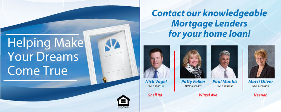 See our mortgage professionals for your home loan!