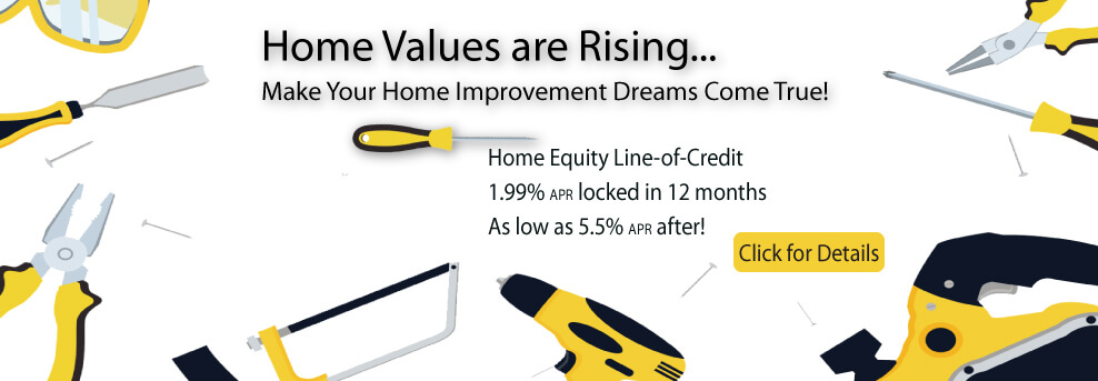 Home Equity Line of Credit - 1.99%APR locked in 12 months. As low as 5.5% after. Click for Details