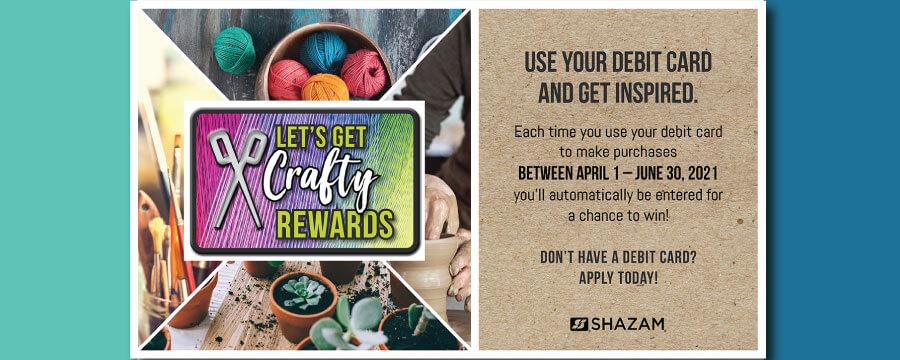 Crafty Rewards for using Debit Card