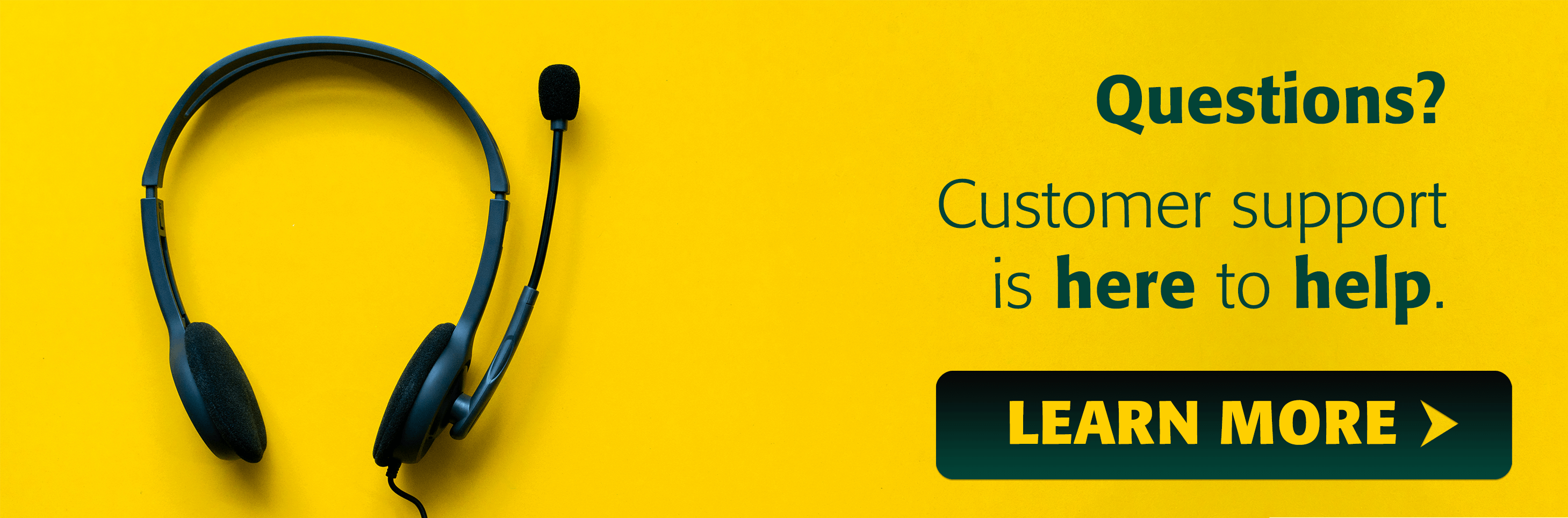 Click here to learn more about our customer support department.
