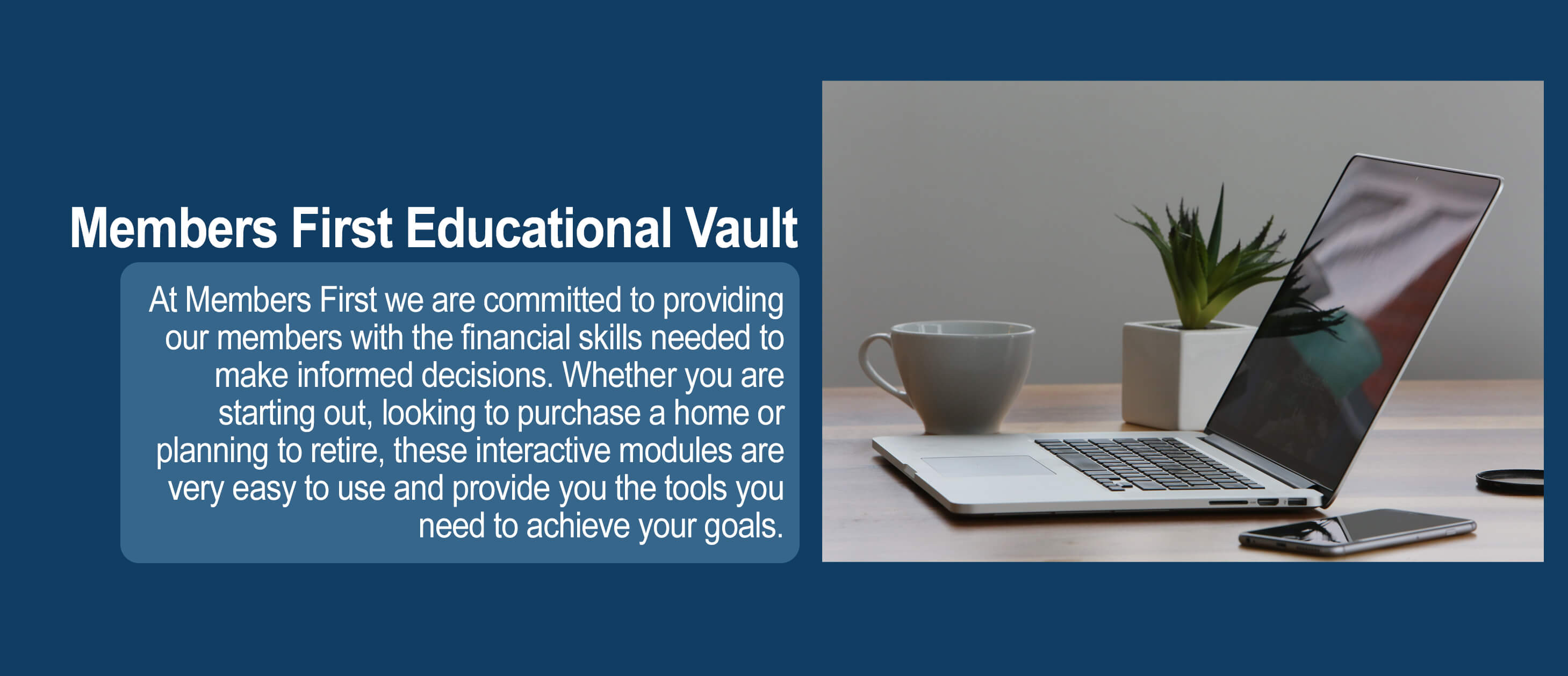 Members First Educational Vault