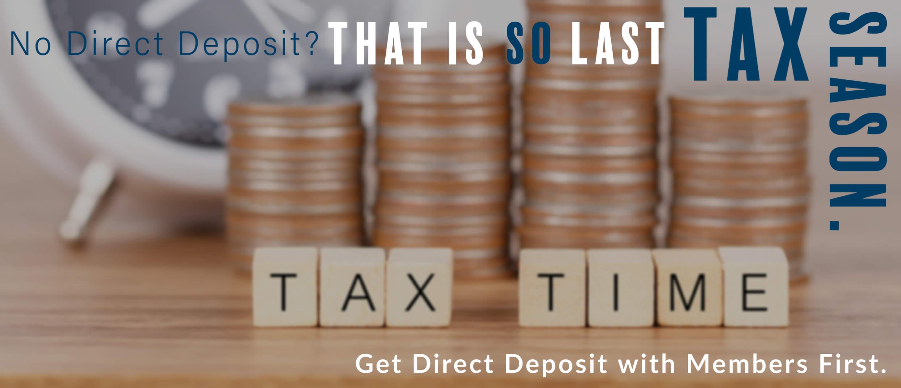 So Last Tax Season . Direct Deposit
