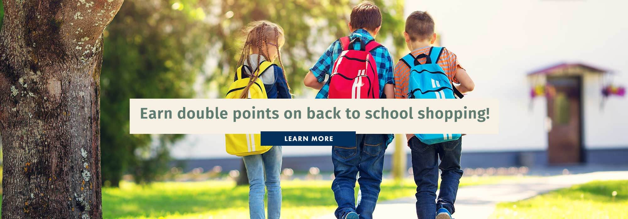 Earn double points on back to school shopping!