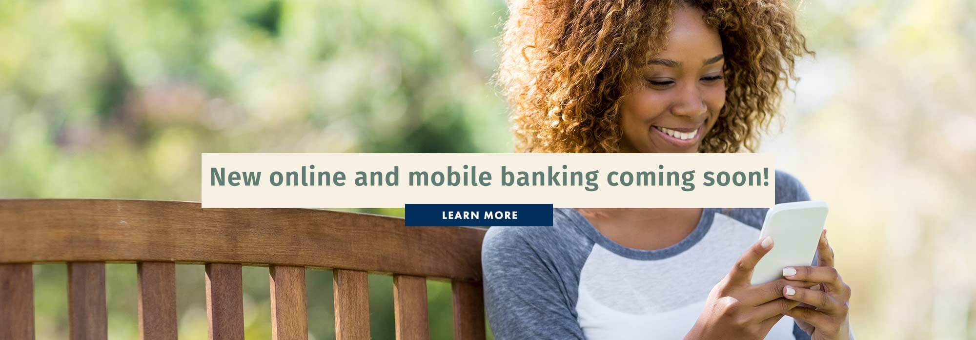 New online and mobile banking coming soon