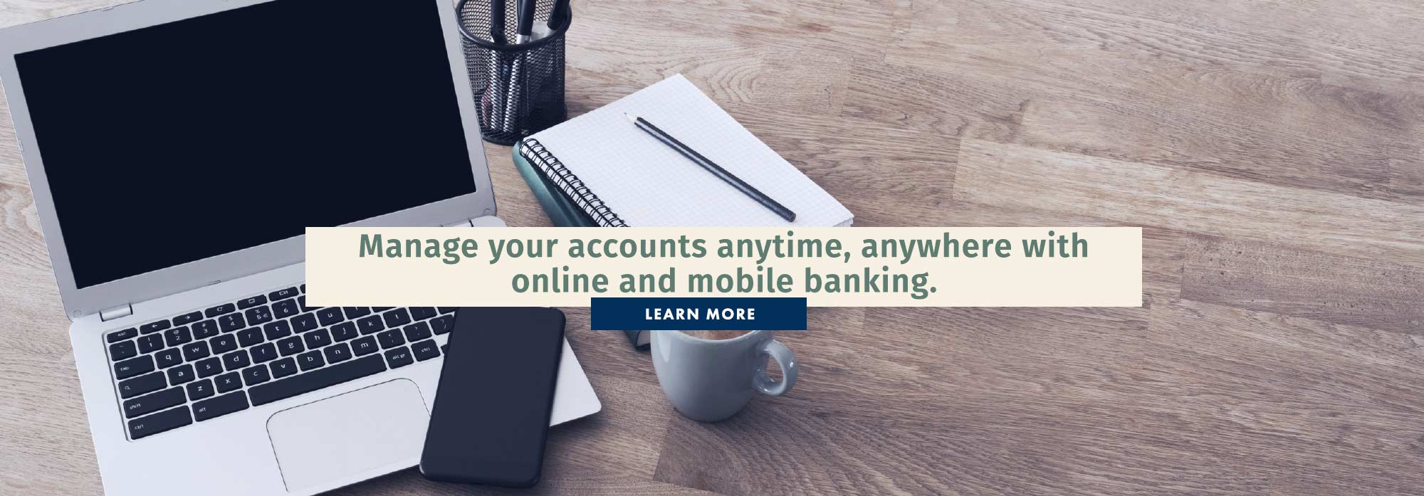 Manage your accounts anytime, anywhere with online and mobile banking