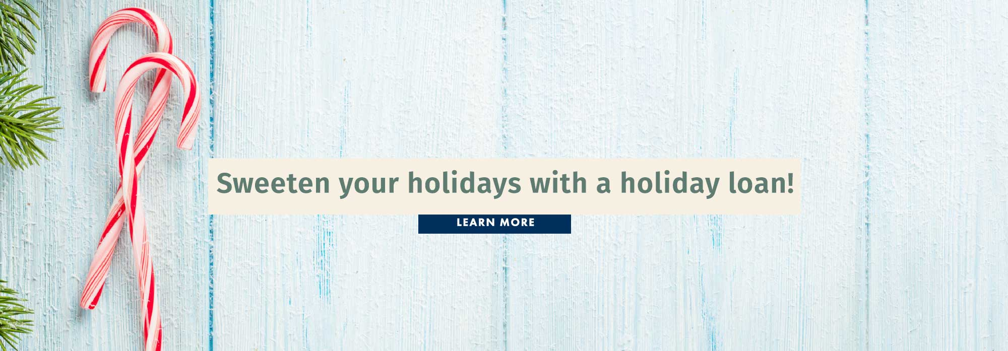 Sweeten your holidays with a holiday loan!