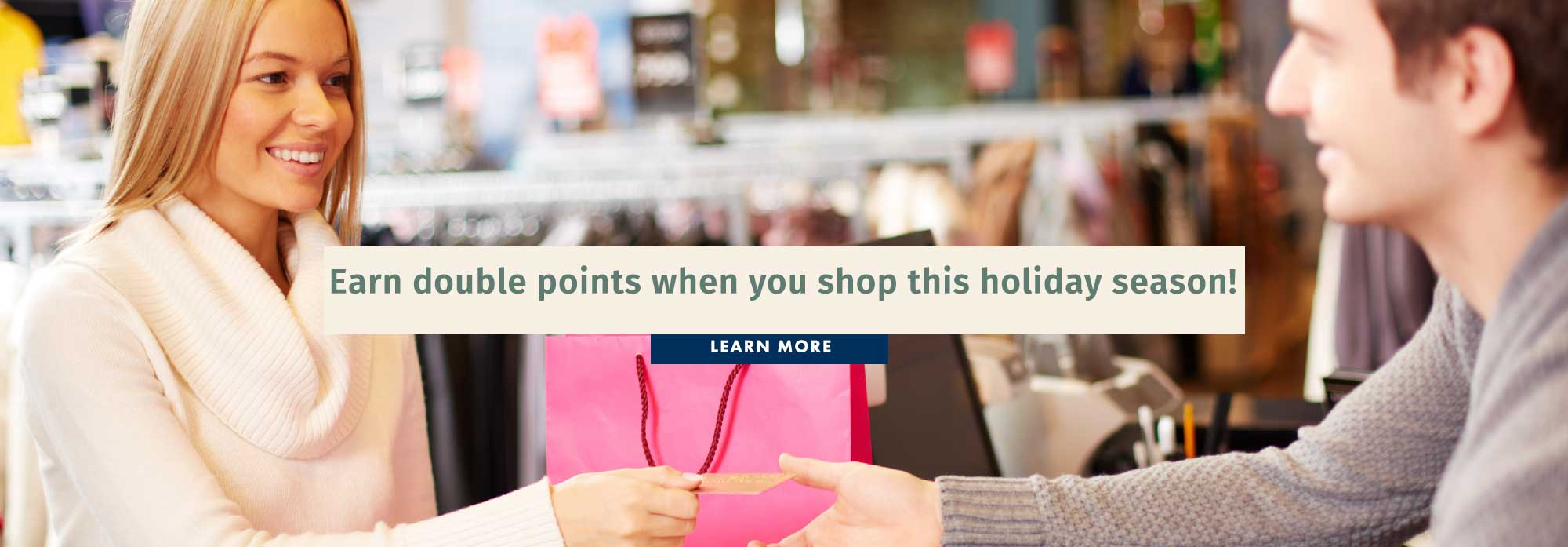 Earn double points when you shop this holiday season!