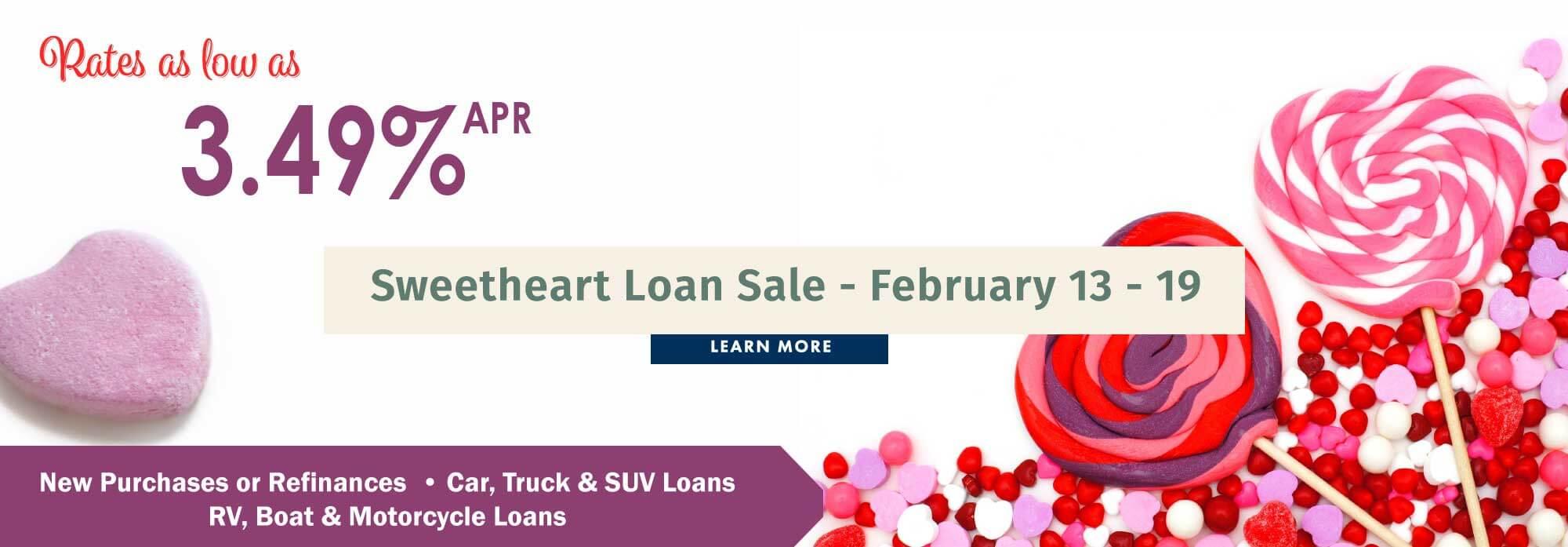 Sweetheart Loan Sale - February 13 - February 19