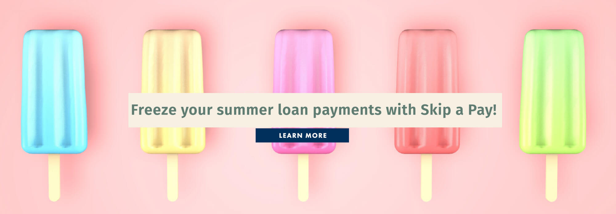 Freeze your summer loan payments with Skip a Pay!