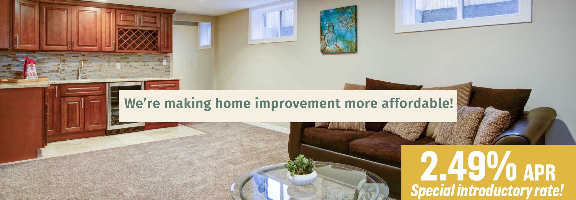 We're making home improvement more affordable!