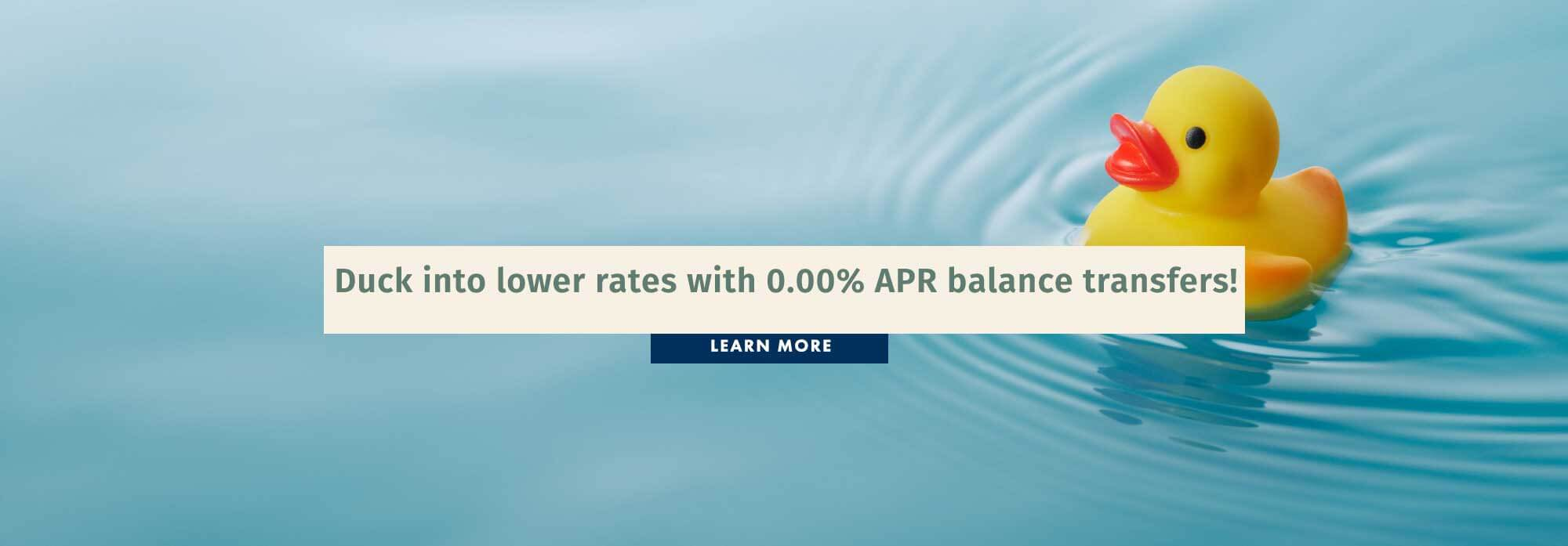 Duck into lower rates with 0.00% APR balance transfers!