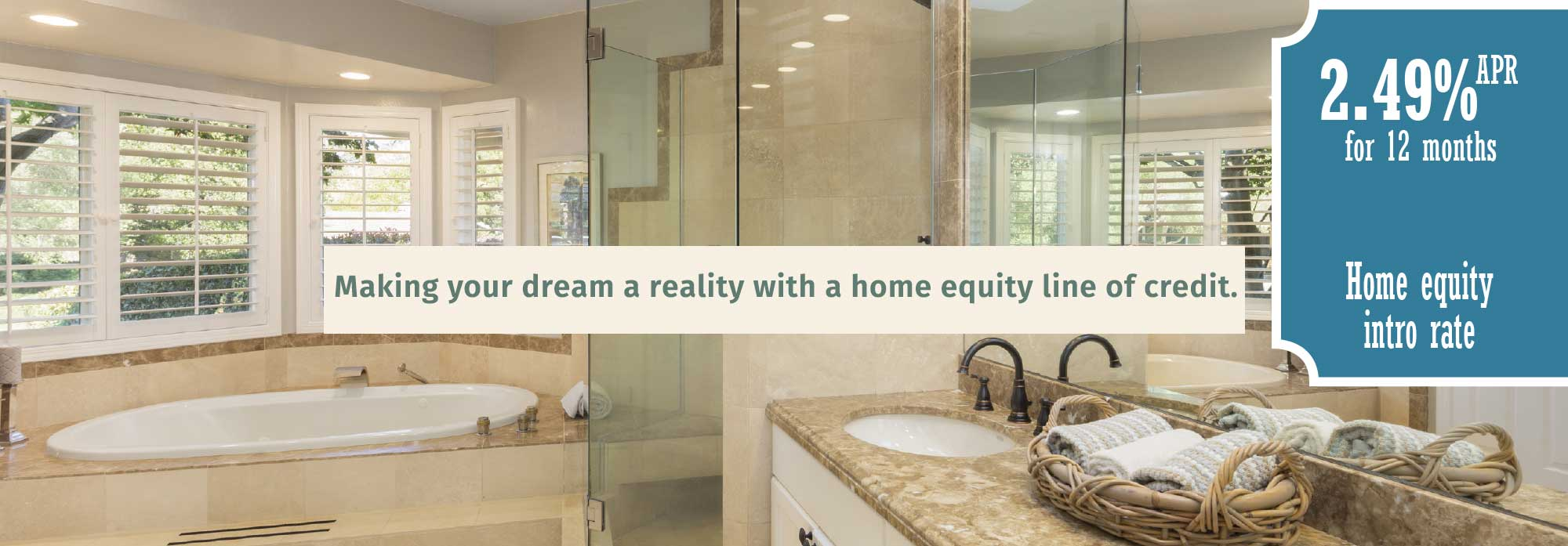 Making your dream a reality with a home equity line of credit