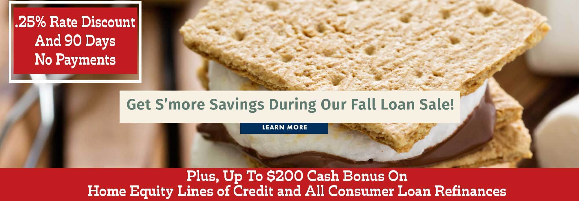 Get s'more savings during our fall loan sale!