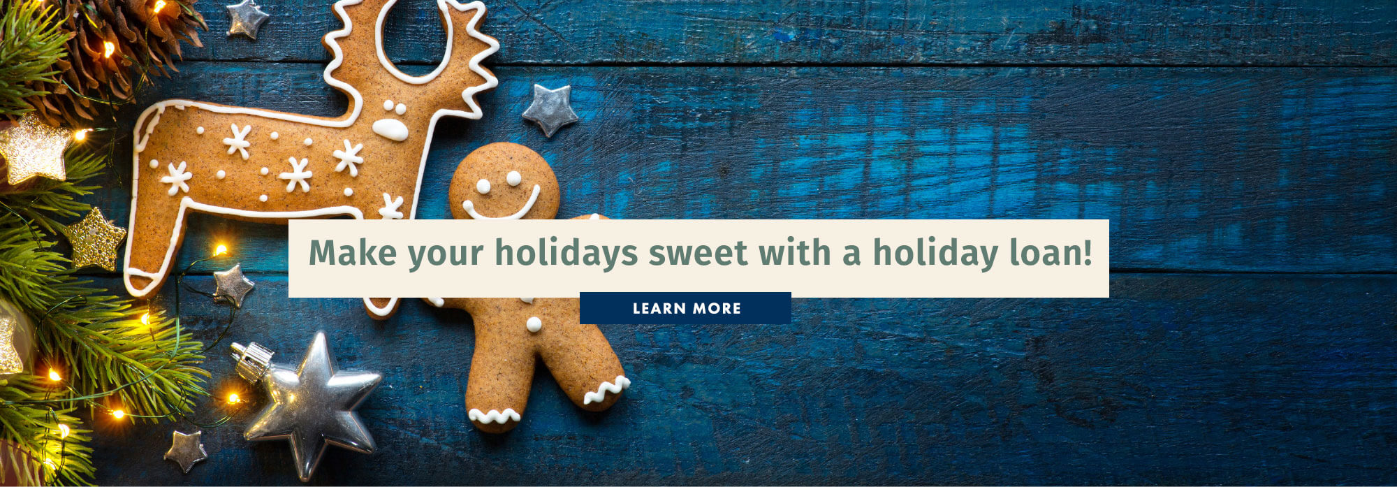 Make your holiday sweet with a holiday loan!