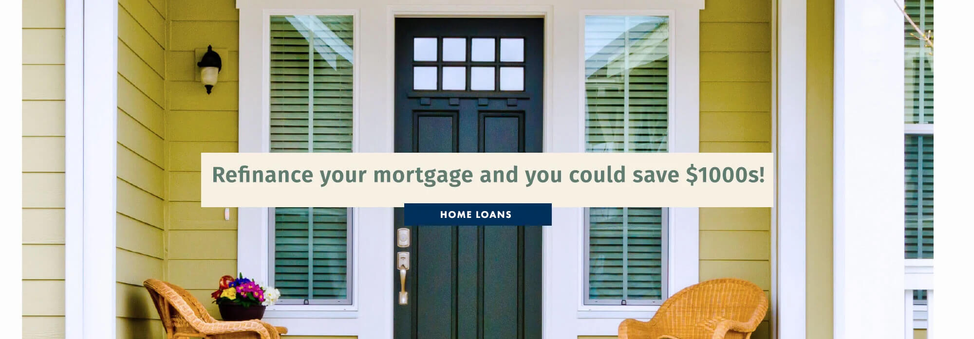 Home Loans. Refinance your mortgage and you could save $1000s!