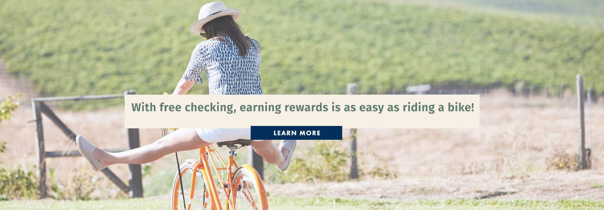 With free checking, earning rewards is as easy as riding a bike!