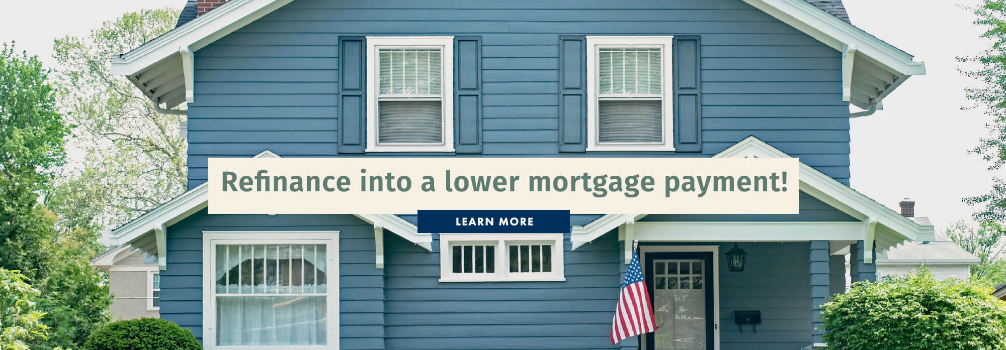 Refinance into a lower mortgage payment!