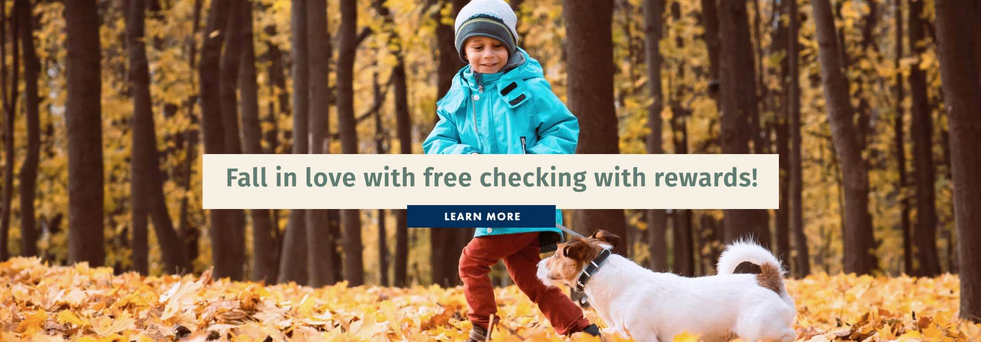 Fall in love with free checking with rewards!