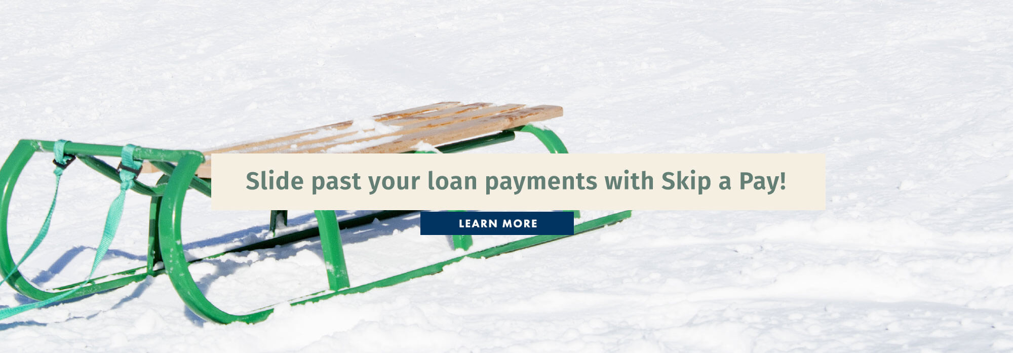 Slide past your loan payments with Skip a Pay!