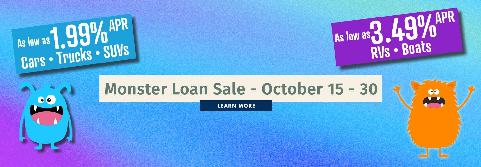 Monster Loan Sale - October 15 - 30