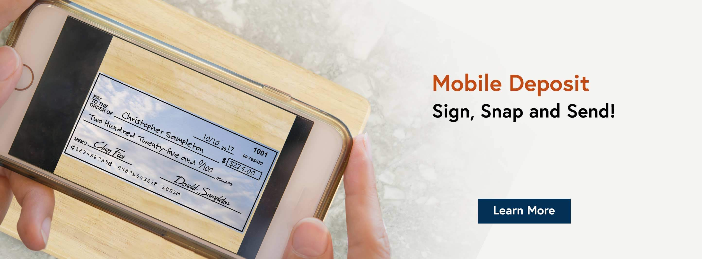 Mobile Deposit. Sign, Snap and Send! Learn More.