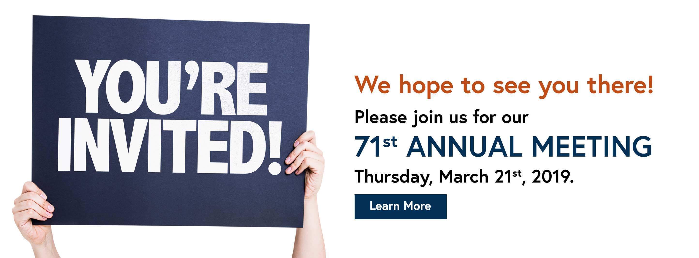 You're invited! We hope to see you there! Please join us for our 71st annual meeting Thursday, March 21, 2019.