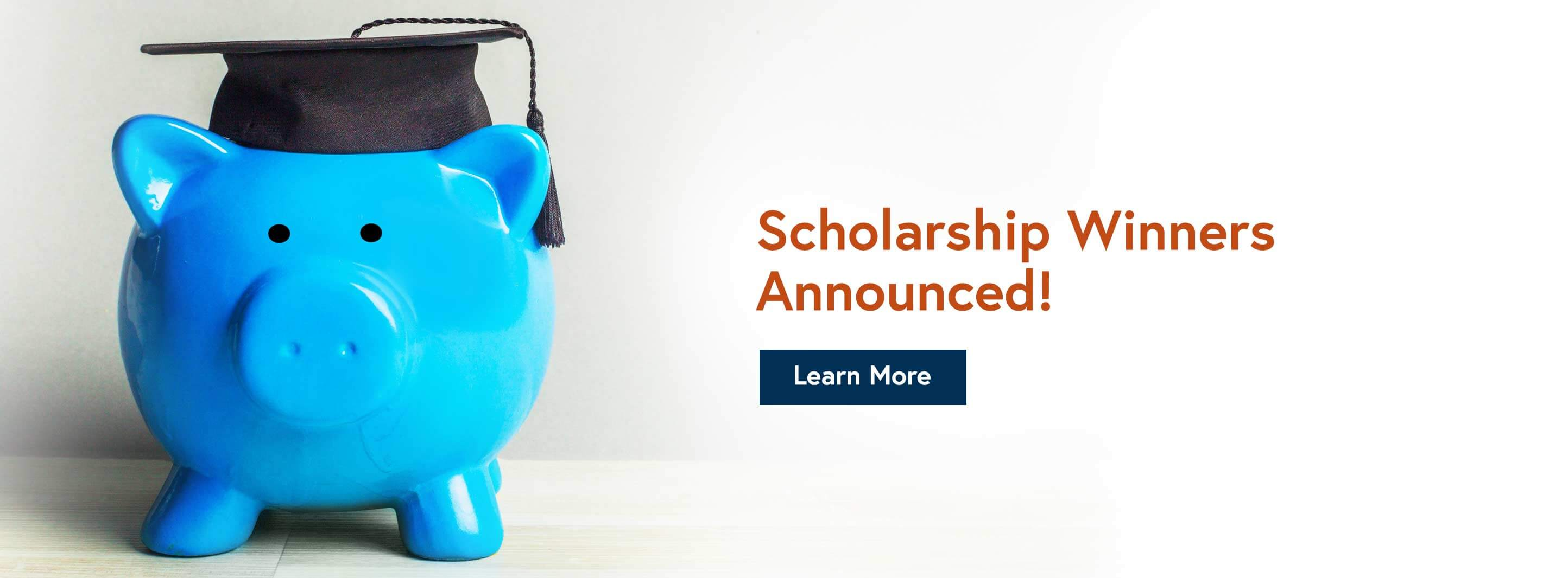 Scholarship Winners Announced! Learn More.