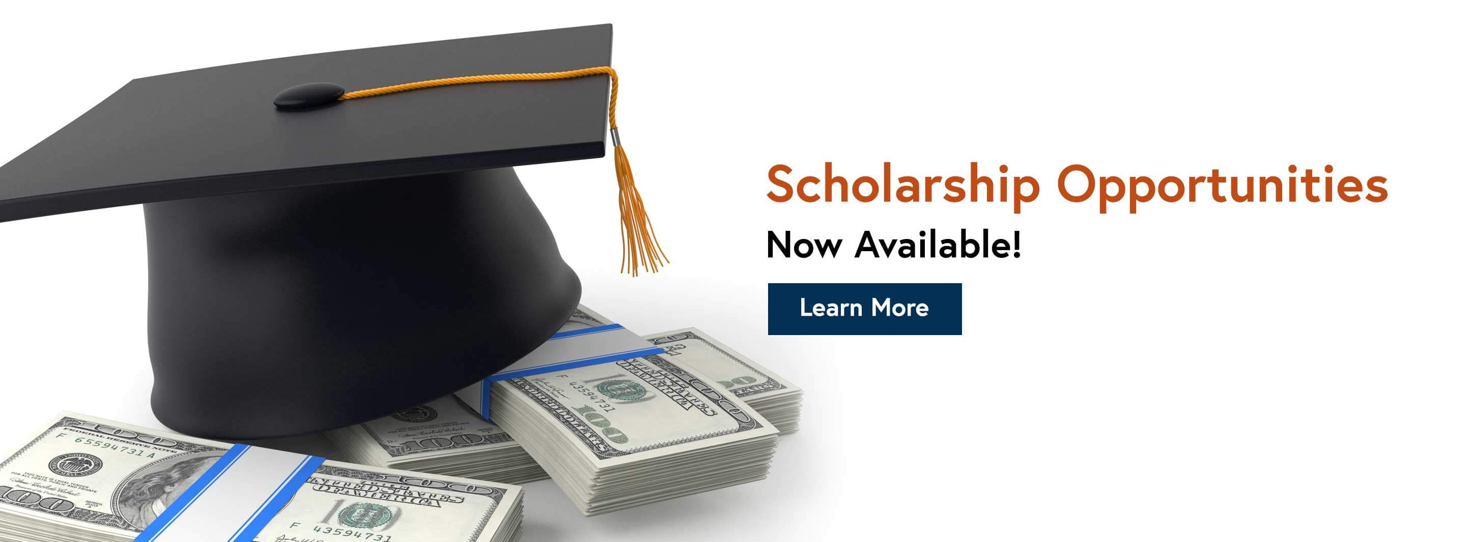 Scholarship Opportunities now available! Learn More.
