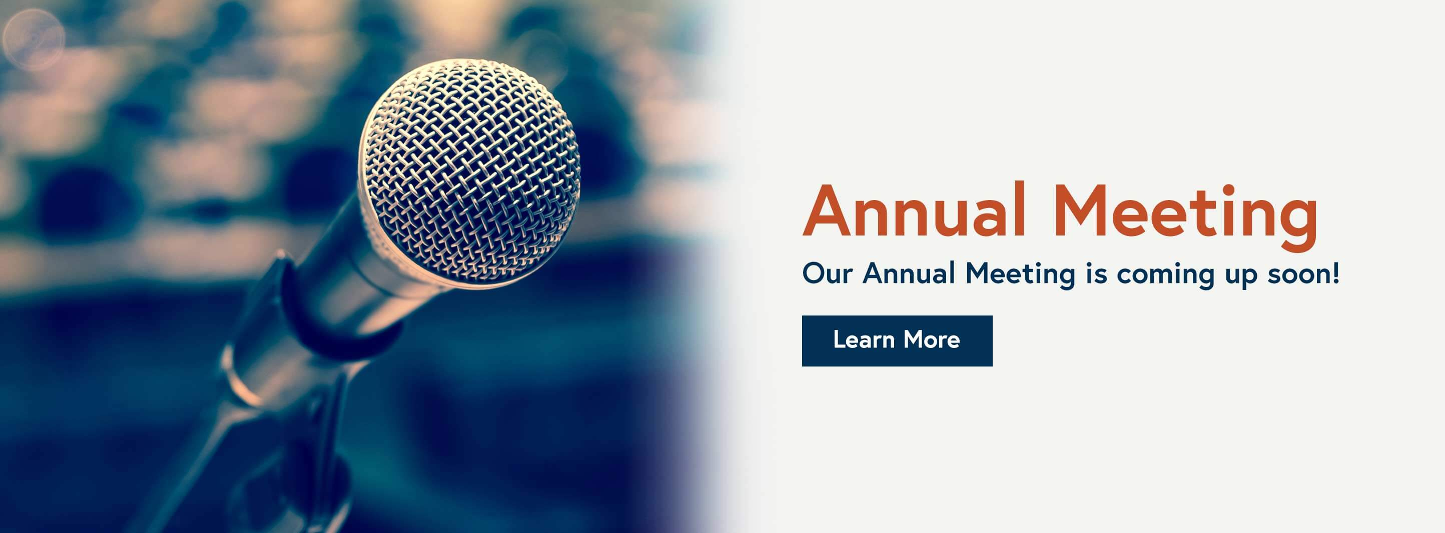 Annual Meeting - Our Annual Meeting is coming up soon!