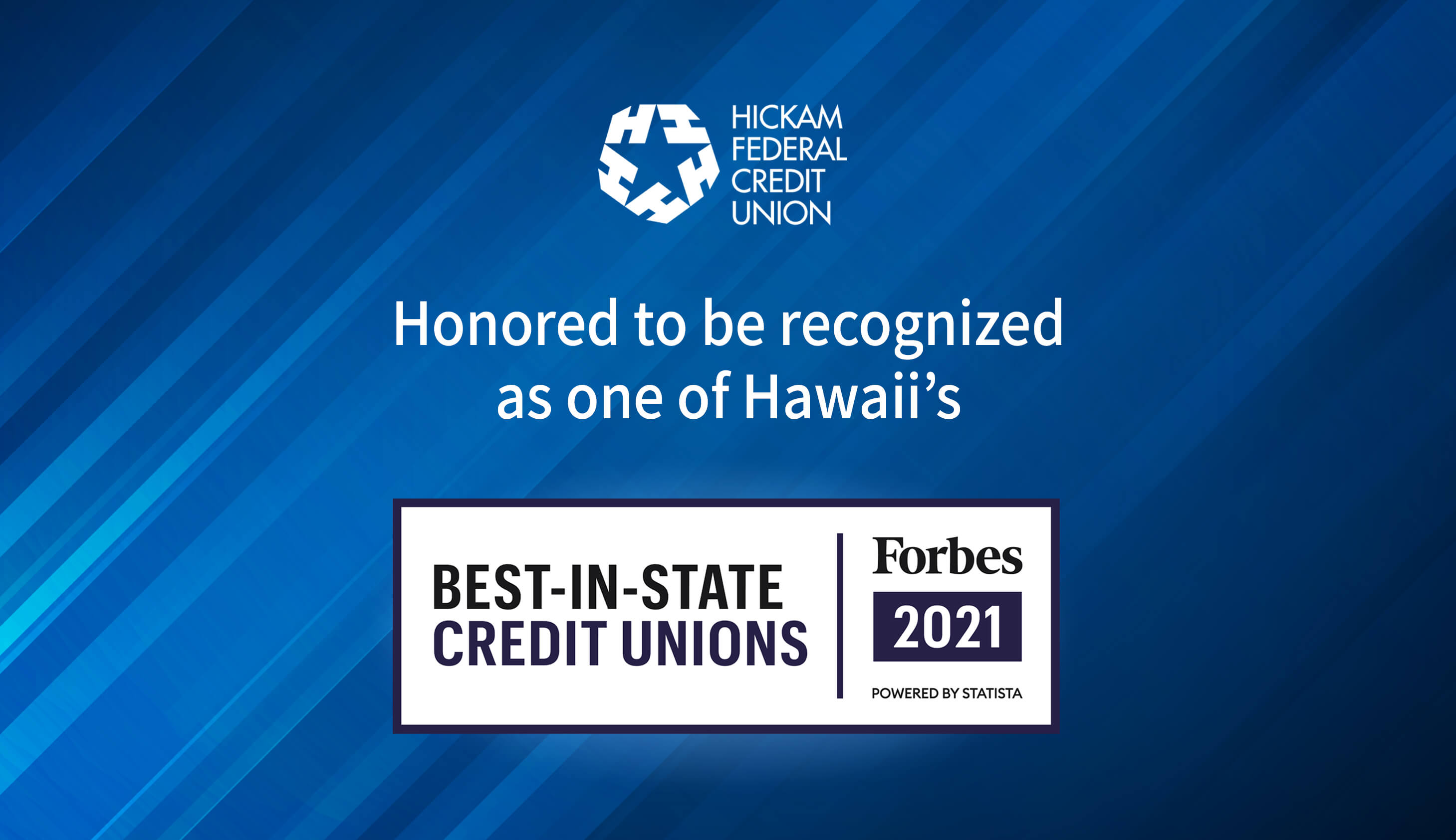 Hickam Federal Credit Union honored to be recognized by Forbes as one of Hawaii's best in state credit unions for 2021.